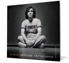 """Mircea Cartarescu - """"Nimic"""""""
